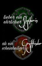 lieber ein ehrlicher Slytherin als ein scheinheiliger Gryffindor by JanniMalfoy