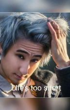 Life's too short - Julien Bam FF by Lochinator12345