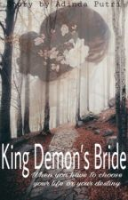 King Demon's Bride (END) by Babyqueeen19