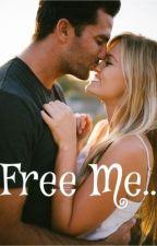 Free Me... by musingoutloud