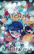 Watching Miraculous Ladybug by Marizza_mia