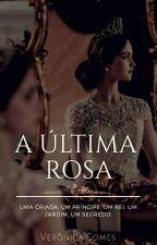 A ÚLTIMA ROSA |Repostando| by veronicagomes19