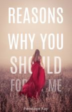 Reasons Why You Should Forget Me ✔️ by peneloperaywrites