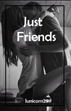 Just Friends || L.H by Celianity
