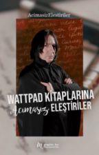 WATTPAD KİTAPLARINA ACIMASIZ ELEŞTİRİLER (SİLDİLER) by AcimasizElestiriler