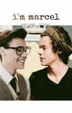 I'm Marcel (Harry Styles) by 1Diran