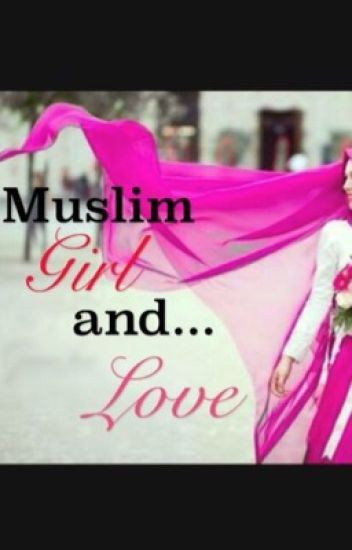 Muslim girl and... love?