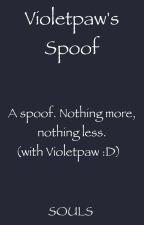 Violetpaw's Spoof by SunriseClan