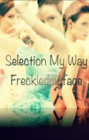 Selection my way. by freckledmyface