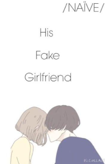 His Fake Girlfriend - N I D O O - Wattpad
