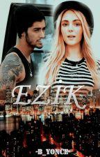 EZİK (ZaynMalik FanFic) by B_yonce
