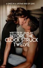 Before The Clock Struck Twelve | ✓ by papersplanes