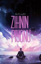 ZİHNİN PİYONU  by AkMaraz921