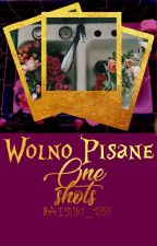 Wolno Pisane... [One shots] by Natsuki_1998