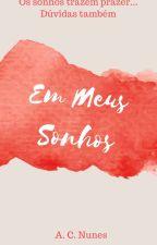 Em Meus Sonhos - J. Marquesi & S. Mason Parker (+18) by SMasonParker