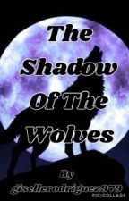 The Shadow Of The Wolves  by GiselleRodriguez979