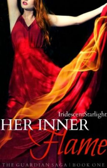 Her Inner Flame | The Guardian Saga | Book One by IridescentStarlight