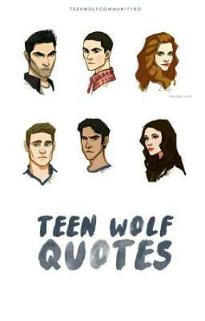Teen Wolf Quotes by TeenWolfCommunityRo