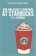 June and Jessie's Christmas at Starbucks [On Hiatus // Jan 02] by nkf350
