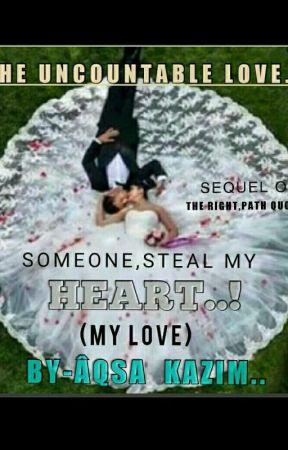 SomeOne SteAl my HeArt MY love..💗 by _Aqsa_kazim_