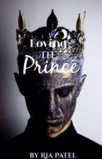 Loving The Prince (#1 in The Forbidden Love Series) (Hiatus) by pandaxlovingxloser