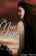 The New Bella by Hailey_Mae1766
