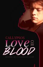 Love or Blood by callypsos