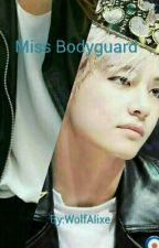 Miss Bodyguard/ Taehyung Story by WolfAlixe