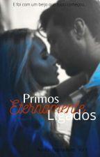 Primos - Eternamente Ligados (Concluído) by Cris09122014