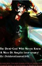 The Demi-God Who Never Knew (Nico Di Angelo love story) by KainaniH