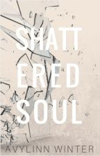 A Shattered Soul ✓ by Avylinn