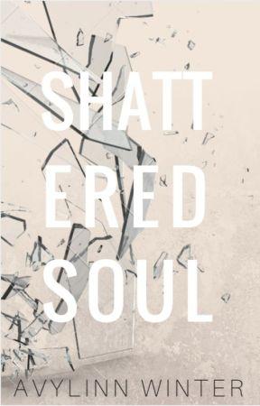 A Shattered Soul - revising by Avylinn