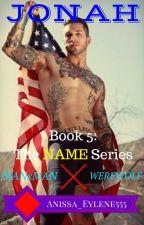 Jonah (ManXMan, Werewolf) COMPLETED (Book 5) by Anissa_Eylene555