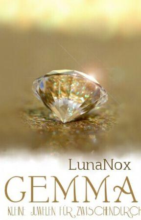 GEMMA - kleine Juwelen für zwischendurch :) Vorschläge erwünscht! by LunaNox