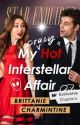 My Crazy Hot Interstellar Affair by BrittanieCharmintine