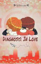 Diagnosis: In Love  by Ketchupsita