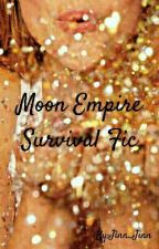 Moon Empire {Survival Fic} OPEN by Jinn_Jinn