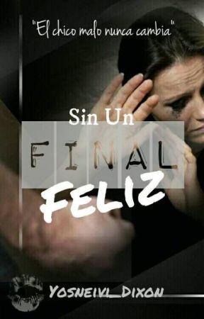 Sin Un Final Feliz by yosneivi