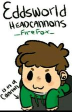 Eddsworld Headcannons {Completed~} by Bendy_Plush