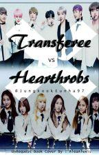 Transferee Vs Heartthrob(BangtanChingu) by JungkookEunha97