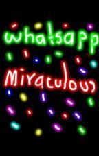 Whatsapp miraculous ladybug  by KassandraAteneaRodri