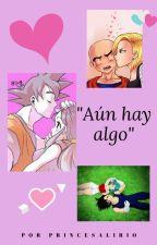 """""""Aún hay algo"""" by PrincesaLirio"""
