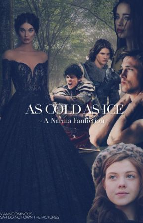 Narnia 4 As Cold As Ice For Narnia And For Aslan Wattpad