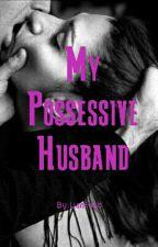 My Possessive Husband by LianFand