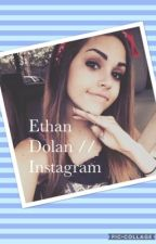ETHAN DOLAN // INSTAGRAM by letthembefree1993