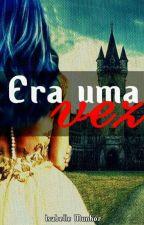• ERA UMA VEZ • by princess-in-the-dark