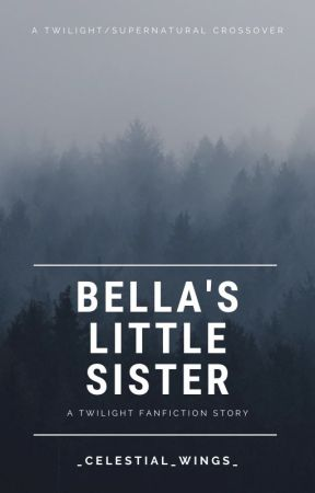 Bella's Little Sister by SupernaturalLover65