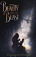 Beauty and the Beast {h.s.} *coming soon* by heymyirishangel