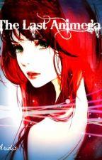 The Last Animega by Aridis