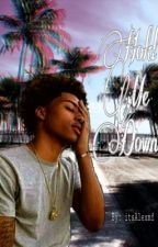 Hold Me Down.. (a Lucas coly love story) by itsAlexmf